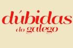 """Blogue """"Dúbidas do galego"""""""